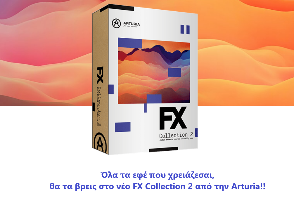 Εικόνα για την κατηγορία FX Collection 2 Νέα έκδοση με εφέ από την Arturia.